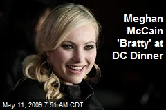 Meghan McCain 'Bratty' at DC Dinner