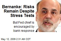 Bernanke: Risks Remain Despite Stress Tests