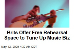 Brits Offer Free Rehearsal Space to Tune Up Music Biz
