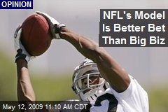 NFL's Model Is Better Bet Than Big Biz