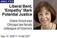 Liberal Bent, 'Empathy' Mark Potential Justice