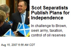 Scot Separatists Publish Plans for Independence