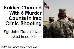 Soldier Charged With 5 Murder Counts in Iraq Clinic Shooting