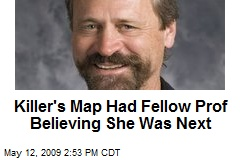 Killer's Map Had Fellow Prof Believing She Was Next