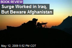 Surge Worked in Iraq, But Beware Afghanistan