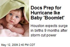 Docs Prep for Hurricane Ike Baby 'Boomlet'