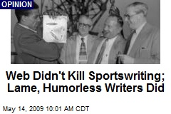 Web Didn't Kill Sportswriting; Lame, Humorless Writers Did