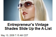 Entrepreneur's Vintage Shades Slide Up the A-List