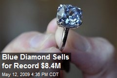 Blue Diamond Sells for Record $8.4M