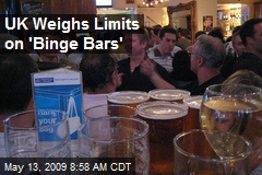 UK Weighs Limits on 'Binge Bars'