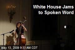 White House Jams to Spoken Word