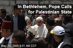 In Bethlehem, Pope Calls for Palestinian State