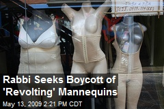 Rabbi Seeks Boycott of 'Revolting' Mannequins