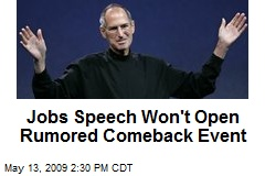 Jobs Speech Won't Open Rumored Comeback Event
