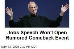 Jobs Speech Won't Open Rumored Comeback Event
