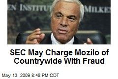 SEC May Charge Mozilo of Countrywide With Fraud