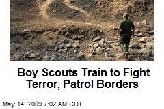 Boy Scouts Train to Fight Terror, Patrol Borders