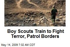 Boy Scouts Train to Fight Terror, Patrol Borders