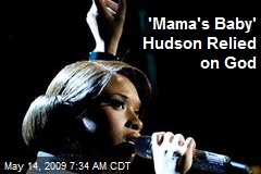 'Mama's Baby' Hudson Relied on God