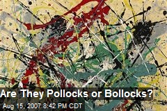 Are They Pollocks or Bollocks?