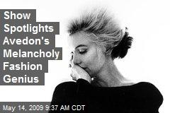 Show Spotlights Avedon's Melancholy Fashion Genius