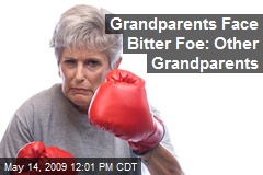 Grandparents Face Bitter Foe: Other Grandparents