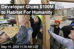 Developer Gives $100M to Habitat For Humanity