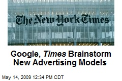 Google, Times Brainstorm New Advertising Models