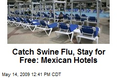 Catch Swine Flu, Stay for Free: Mexican Hotels