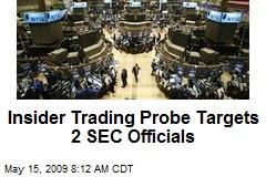 Insider Trading Probe Targets 2 SEC Officials