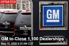 GM to Close 1,100 Dealerships