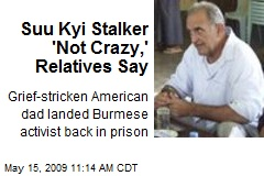 Suu Kyi Stalker 'Not Crazy,' Relatives Say