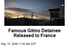 Famous Gitmo Detainee Released to France