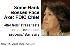 Some Bank Bosses Face Axe: FDIC Chief