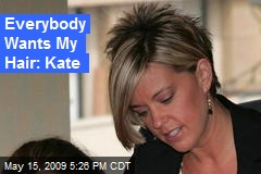 Everybody Wants My Hair: Kate