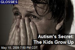 Autism's Secret: The Kids Grow Up