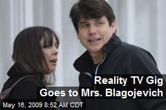 Reality TV Gig Goes to Mrs. Blagojevich