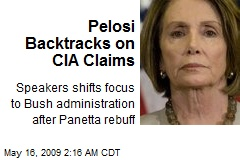 Pelosi Backtracks on CIA Claims