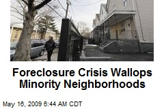 Foreclosure Crisis Wallops Minority Neighborhoods