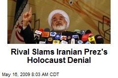 Rival Slams Iranian Prez's Holocaust Denial