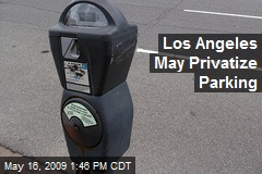 Los Angeles May Privatize Parking