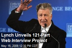 Lynch Unveils 121-Part Web Interview Project
