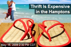 Thrift Is Expensive in the Hamptons