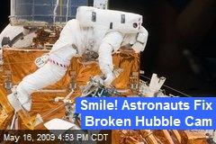 Smile! Astronauts Fix Broken Hubble Cam