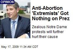 Anti-Abortion 'Extremists' Got Nothing on Prez
