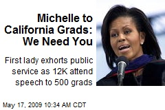 Michelle to California Grads: We Need You