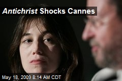 Antichrist Shocks Cannes