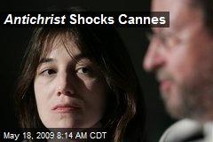 Antichrist Shocks Cannes