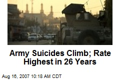 Army Suicides Climb; Rate Highest in 26 Years