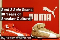 Soul 2 Sole Scans 30 Years of Sneaker Culture